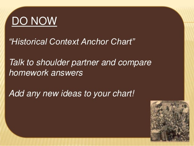 "DO NOW ""Historical Context Anchor Chart"" Talk to shoulder partner and compare homework answers Add any new ideas to your c..."