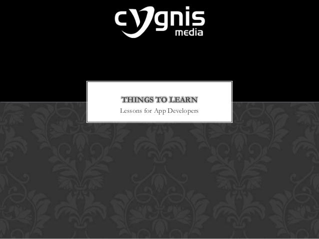 THINGS TO LEARN Lessons for App Developers