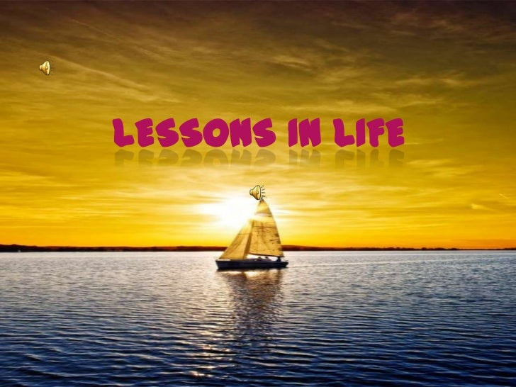 Lessons in life<br />