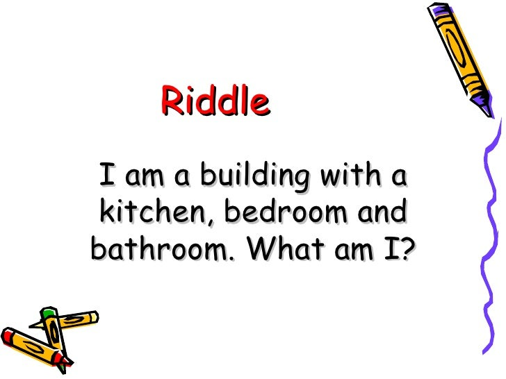 Riddle I am a building with a kitchen, bedroom and bathroom. What am I?