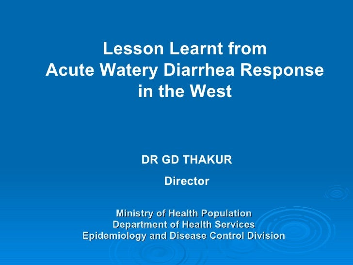 Ministry of Health Population Department of Health Services Epidemiology and Disease Control Division DR GD THAKUR Directo...