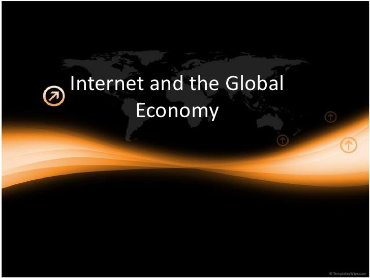 Internet and the Global Economy<br />