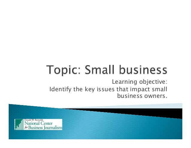 Learning objective: Identify the key issues that impact small business owners.