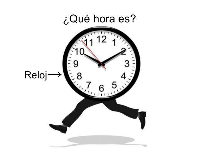 ¿Qué hora es? Reloj→