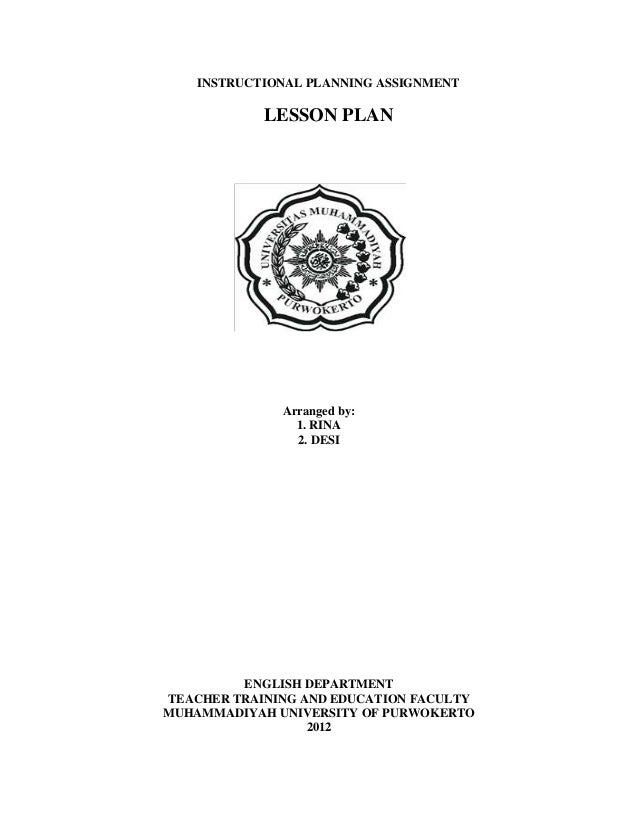 INSTRUCTIONAL PLANNING ASSIGNMENT            LESSON PLAN              Arranged by:                1. RINA                2...