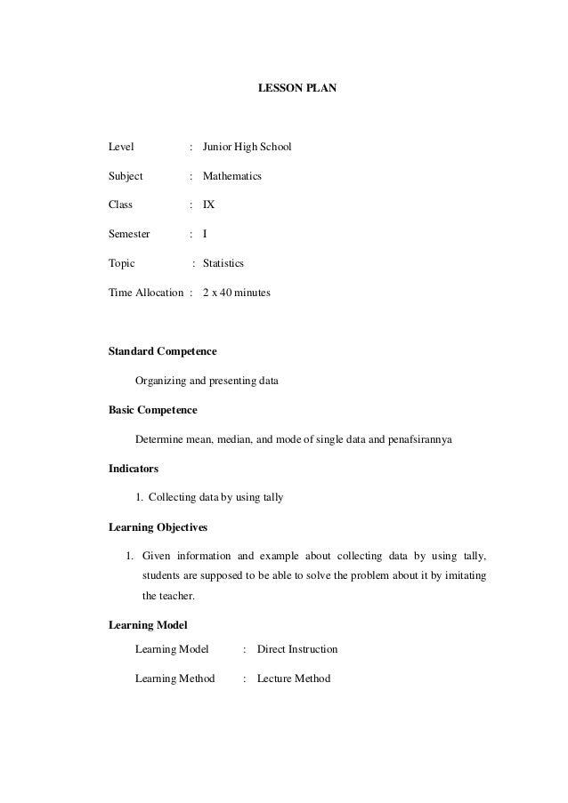 LESSON PLANLevel : Junior High SchoolSubject : MathematicsClass : IXSemester : ITopic : StatisticsTime Allocation : 2 x 40...
