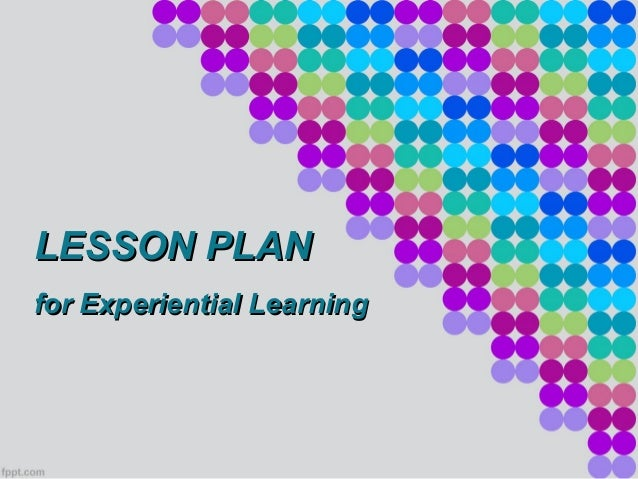 LESSON PLAN for Experiential Learning