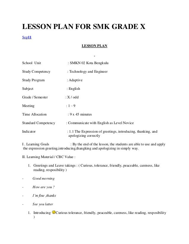 LESSON PLAN FOR SMK GRADE X Sep11 LESSON PLAN School Unit : SMKN 02 Kota Bengkulu Study Competency : Technology and Engine...