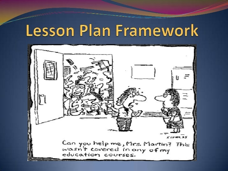 Lesson Plan Framework<br />