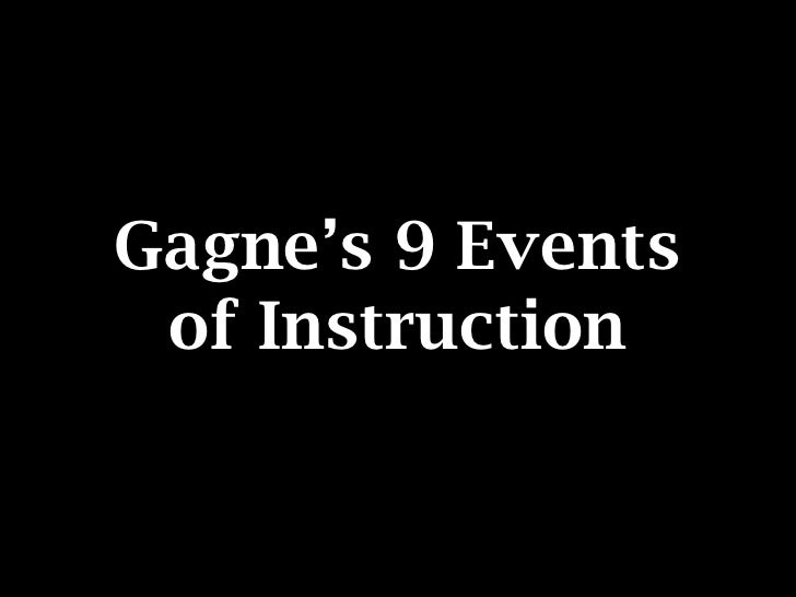 Gagne's 9 Events  of Instruction