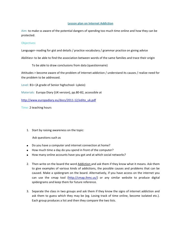 Lesson plan on Internet Addiction<br />Aim: to make ss aware of the potential dangers of spending too much time online and...