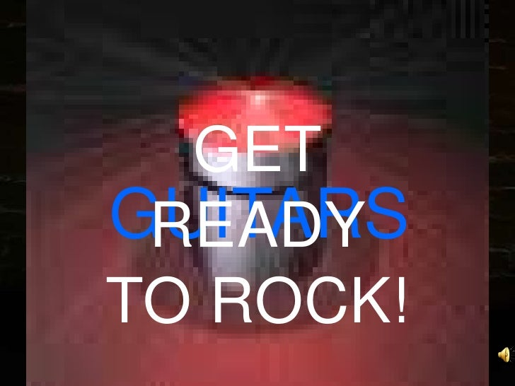 GET GUITARS  READY TO ROCK!