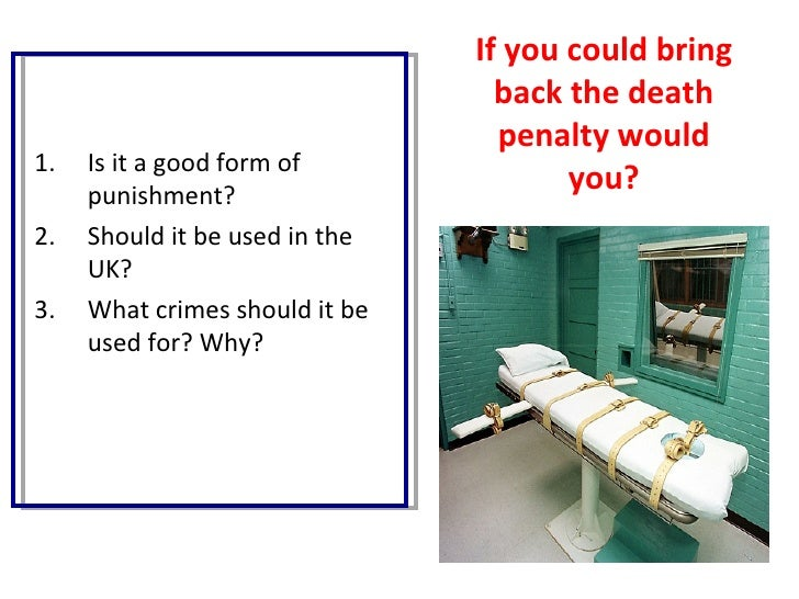 If you could bring                                  back the death                                  penalty would1.   Is i...