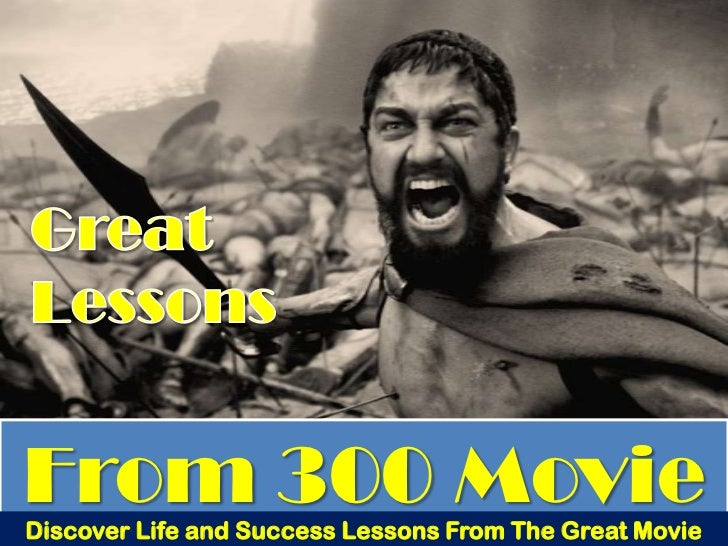 From 300 MovieDiscover Life and Success Lessons From The Great Movie