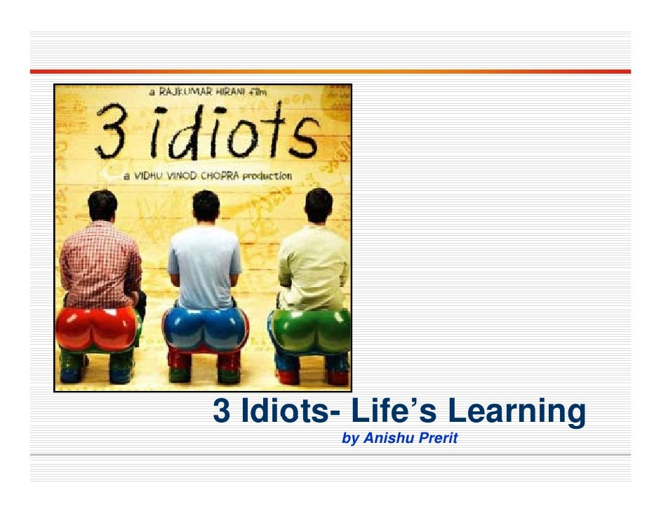 3 Idiots- Life's Learning   Idiots Life s         by Anishu Prerit
