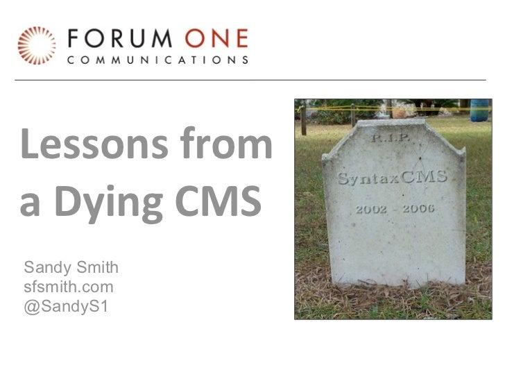 Lessons from a Dying CMS