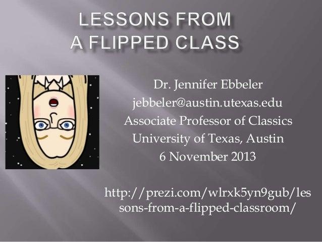 Dr. Jennifer Ebbeler jebbeler@austin.utexas.edu Associate Professor of Classics University of Texas, Austin 6 November 201...