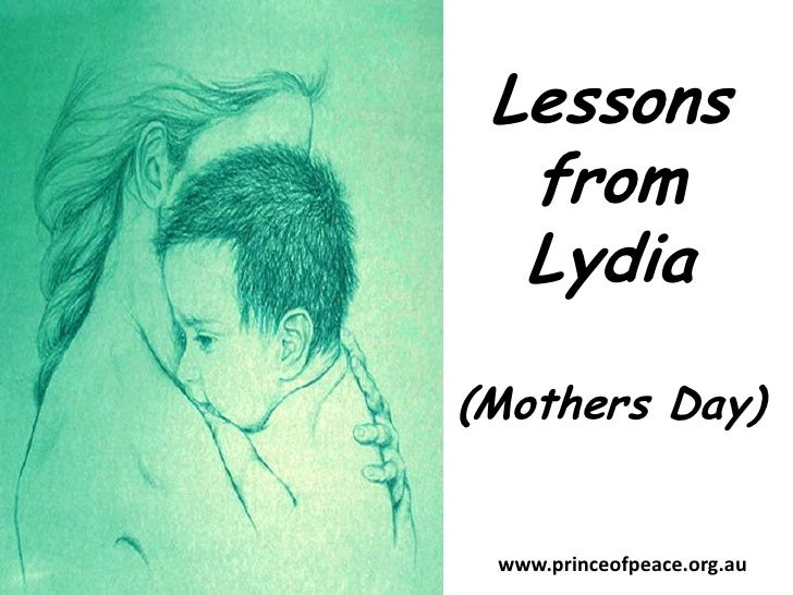 Lessons from Lydia<br />(Mothers Day)<br />www.princeofpeace.org.au<br />