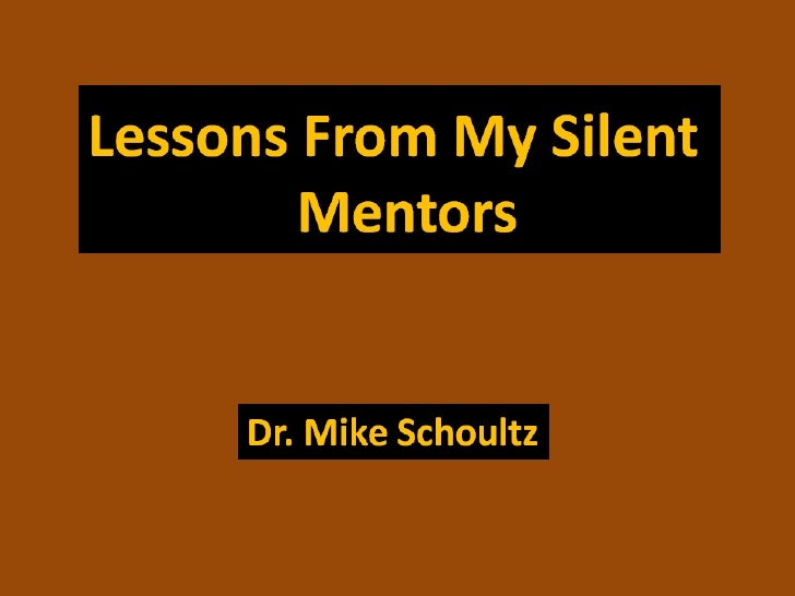 Lessons from my silent mentors