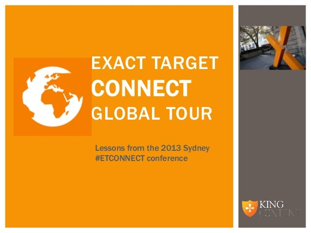 EXACT TARGETCONNECTGLOBAL TOURLessons from the 2013 Sydney#ETCONNECT conference