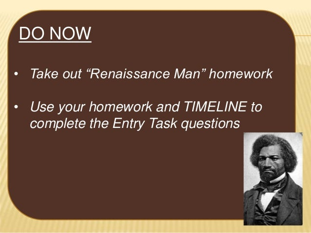 """DO NOW • Take out """"Renaissance Man"""" homework • Use your homework and TIMELINE to complete the Entry Task questions"""