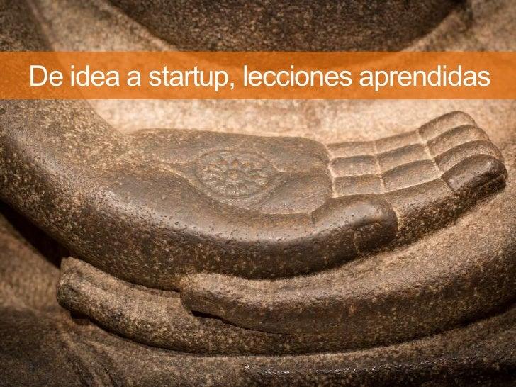 De idea a startup, lecciones aprendidas