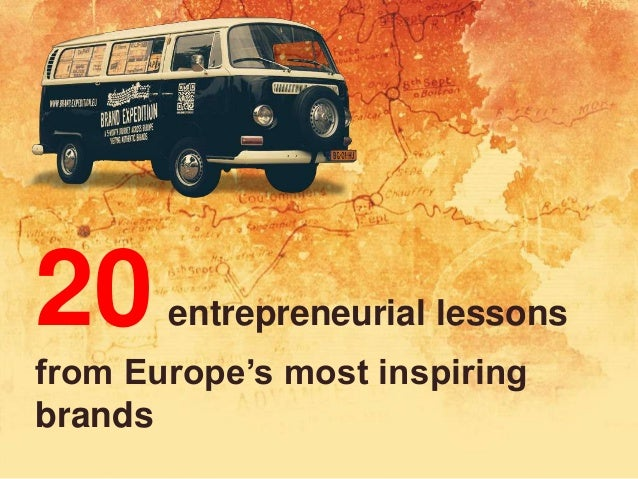 20 entrepreneurial lessons from Europe's most inspiring brands