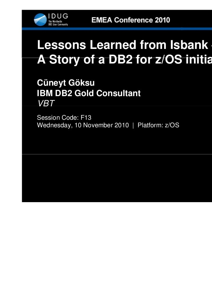 Lessons learned from Isbank - A Story of a DB2 for z/OS Initiative