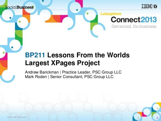 BP211 Lessons From the Worlds                    Largest XPages Project                    Andrew Barickman | Practice Lea...