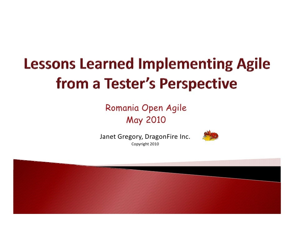 Romania Open Agile      May 2010 Janet Gregory, DragonFire Inc.           Copyright 2010