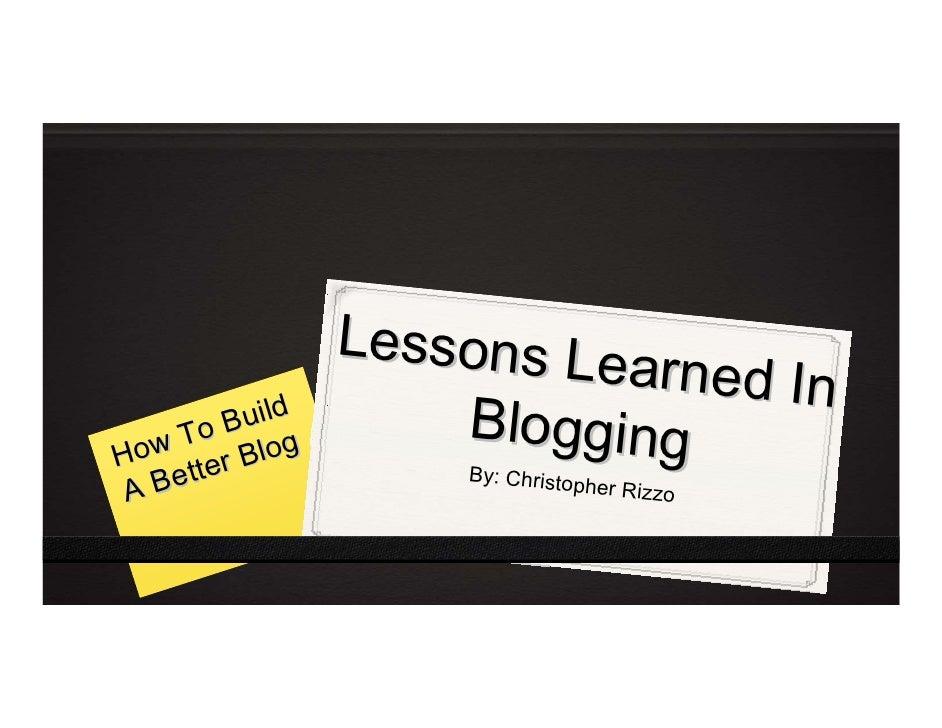 L e sso n s L e                                   ar ne d I n         B u ild    w To Blog                         Bloggin...