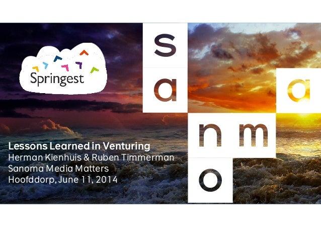 Lessons Learned in Venturing (SanomaVentures & Springest) at Sanoma Media Matters 2014