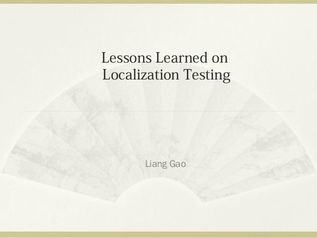 Lessons learned on localization testing