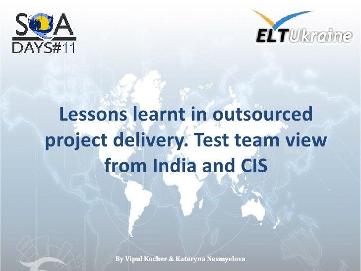 Аутсорсинг разработки проектов. Усвоенные уроки - взгляд со стороны тест тима в Индии и СНГ