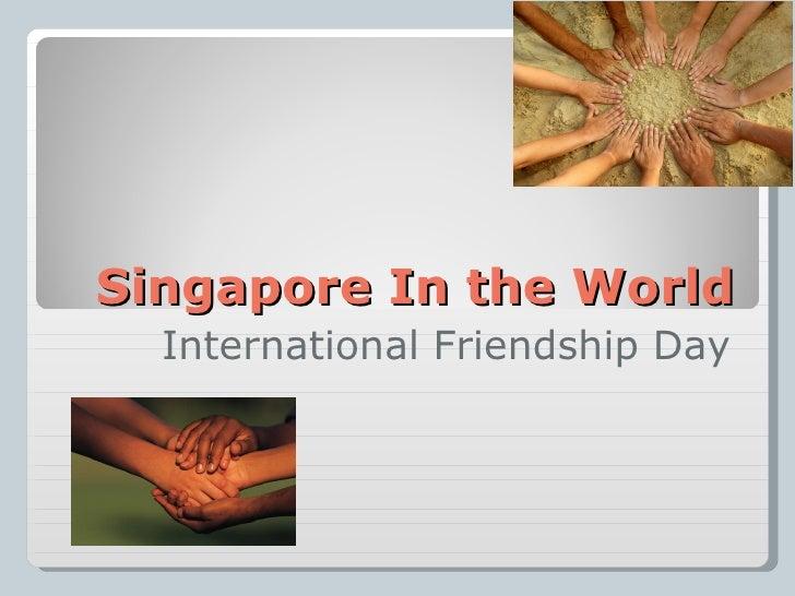 Singapore In the World  International Friendship Day
