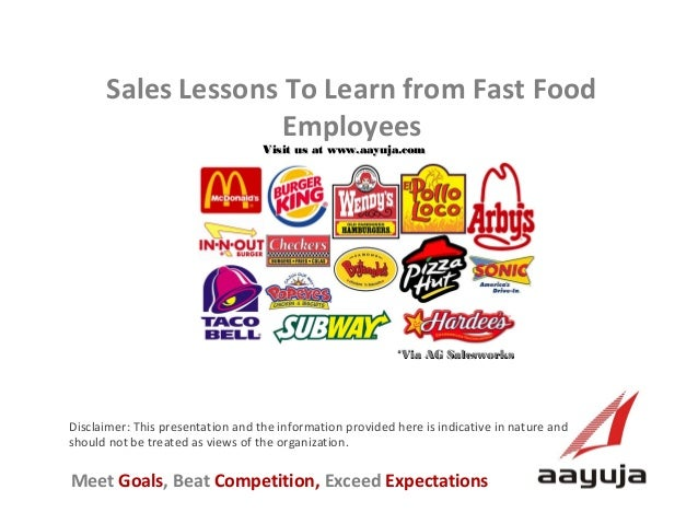 Sales Lessons To Learn from Fast Food Employees Visit us at www.aayuja.com  *Via AG Salesworks  Disclaimer: This presentat...