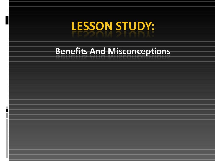 Lesson Study (No Pic) Benefits And Misconceptions (25 2 10)