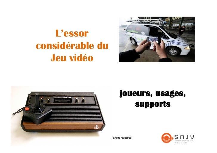 L'essorconsidérable du   Jeu vidéo                                                           joueurs, usages,             ...