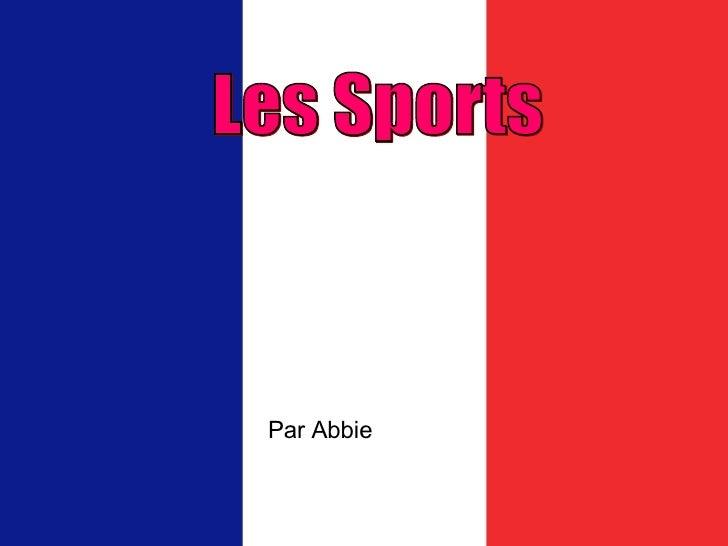 Les Sports  Par Abbie