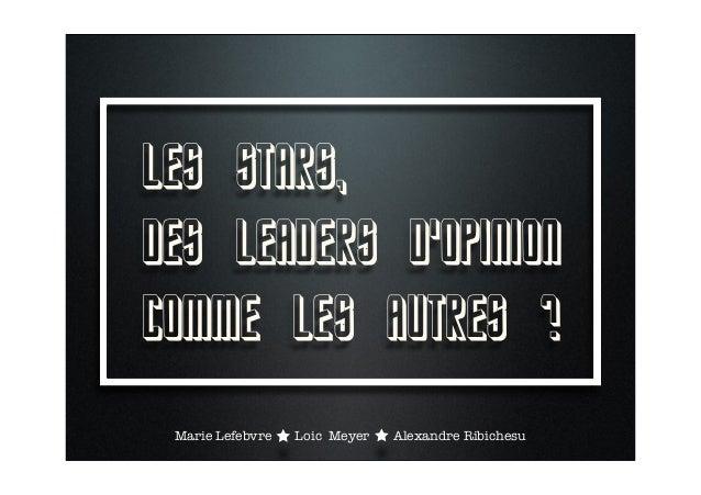 Les stars, des leaders d'opinion comme les autres ? Marie Lefebvre Loic Meyer Alexandre Ribichesu
