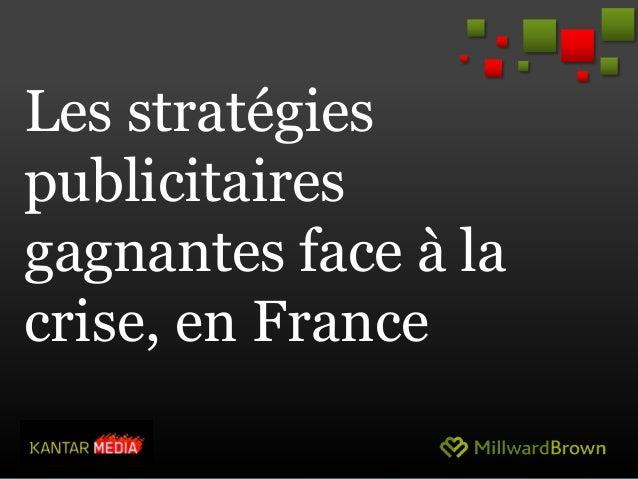 Les stratégiespublicitairesgagnantes face à lacrise, en France1