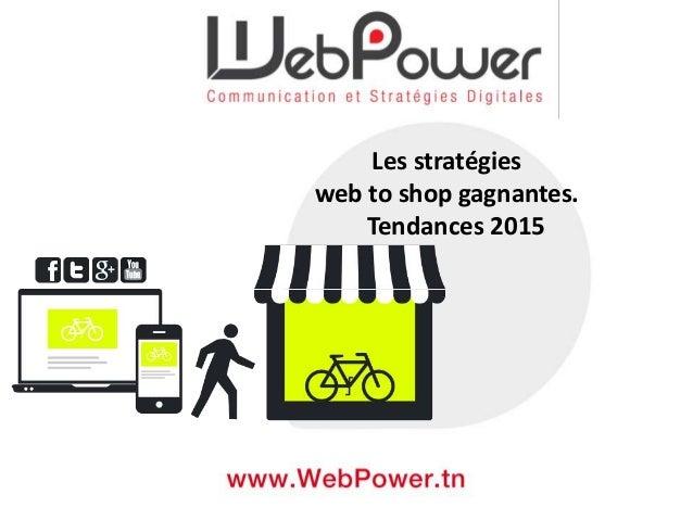 Les stratégies web to shop gagnantes. Tendances 2015