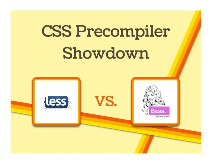 LESS vs. SASS - CSS Precompiler Showdown