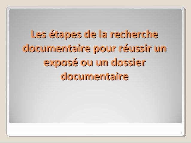 Les étapes de la rechercheLes étapes de la recherche documentaire pour réussir undocumentaire pour réussir un exposé ou un...