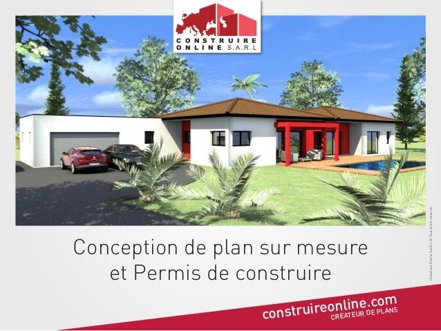 Conception de plan sur mesure et Permis de construire . om nlineDcPLANS nstruireoREATEUR E co C  Construire Online S.A.R.L...