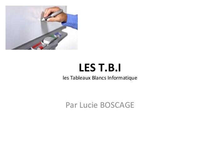 LES T.B.Iles Tableaux Blancs Informatique Par Lucie BOSCAGE