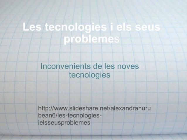 Les tecnologies i_els_seus_problemes