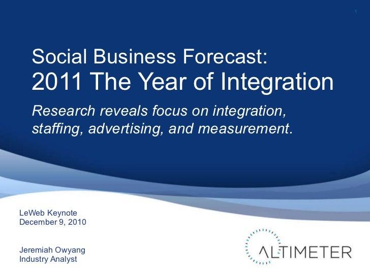 <ul><li>LeWeb Keynote </li></ul><ul><li>December 9, 2010 </li></ul><ul><li>Jeremiah Owyang </li></ul><ul><li>Industry Anal...