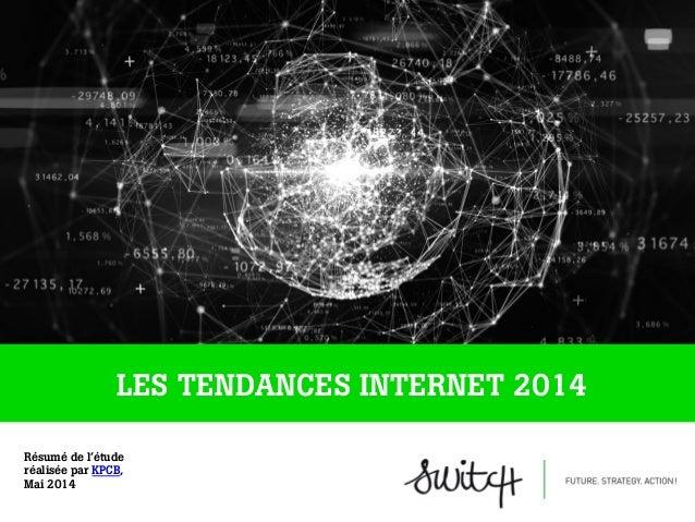 Code Conference – Mary Meeker – 28 Mai 2014 LES TENDANCES INTERNET 2014 Résumé de l'étude réalisée par KPCB, Mai 2014