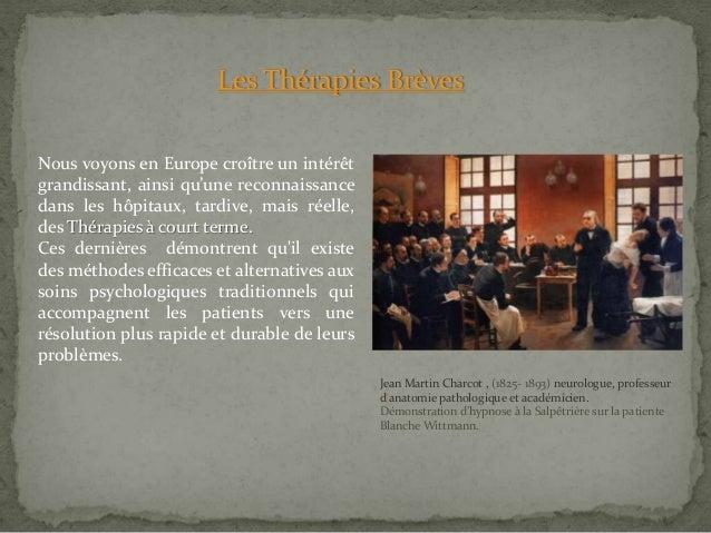 Les Thérapies Brèves Nous voyons en Europe croître un intérêt grandissant, ainsi qu'une reconnaissance dans les hôpitaux, ...
